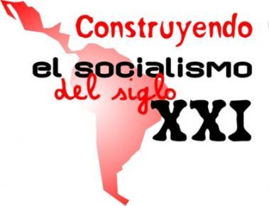 ConstruyendoElSocialismoDelSigloXXI